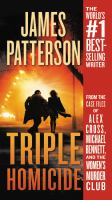 Cover image for Triple Homicide From the Case Files of Alex Cross, Michael Bennett, and The Women's Murder Club.