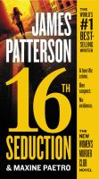 Cover image for 16th seduction / James Patterson and Maxine Paetro.