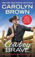 Cover image for Cowboy brave / Carolyn Brown.