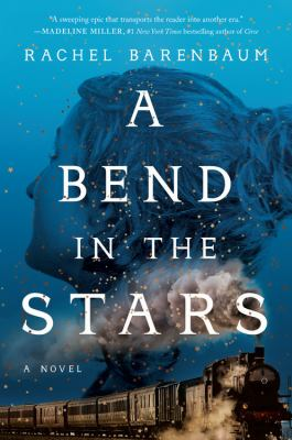 Cover image for A bend in the stars / Rachel Barenbaum.