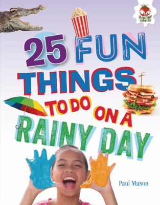 Cover image for 25 fun things to do on a rainy day / Paul Mason.