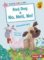 Cover image for Bad dog & No, Nell, no! / Elizabeth Dale ; illustrated by Julia Seal.