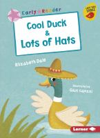 Cover image for Cool duck & Lots of hats / Elizabeth Dale ; illustrated by Giusi Capizzi.