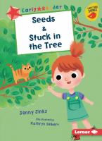 Cover image for Seeds & Stuck in the tree / Jenny Jinks ; illustrated by Kathryn Selbert.