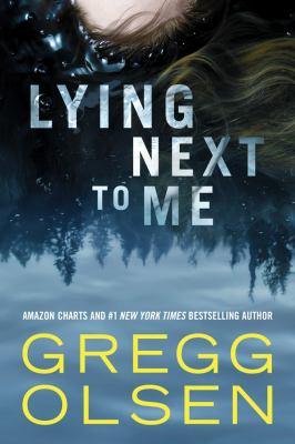 Cover image for Lying next to me / Gregg Olsen.