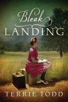 Cover image for Bleak Landing / Terrie Todd.