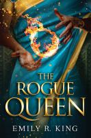 Cover image for The rogue queen / Emily R. King.