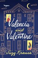 Cover image for Valencia and Valentine / Suzy Krause.