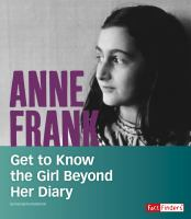 Cover image for Anne Frank : get to know the girl beyond her diary / by Kassandra Radomski.