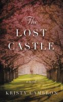 Cover image for The lost castle [compact disc] : [a novel] / Kristy Cambron.