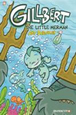 Cover image for Gillbert. 1, The little merman / Art Baltazar.