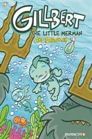 Cover image for Gillbert. 1, The little merman / Art Baltazar.