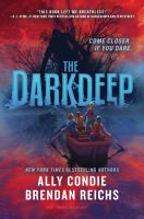 Cover image for The Darkdeep / Ally Condie, Brendan Reichs.