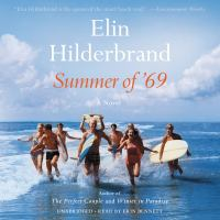 Cover image for Summer of '69 [compact disc] : [a novel] / Elin Hilderbrand.