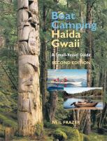 Cover image for Boat camping Haida Gwaii : a small-vessel guide / Neil Frazer.