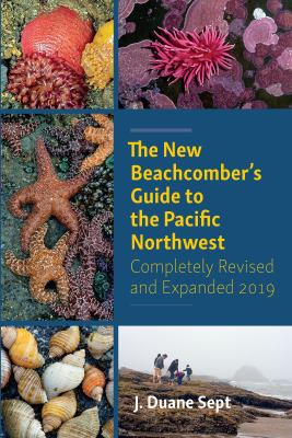 Cover image for The new beachcomber's guide to the Pacific Northwest / J. Duane Sept.