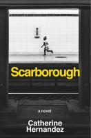Cover image for Scarborough : a novel / Catherine Hernandez.