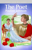 Cover image for The poet : Pauline Johnson / David Alexander Robertson ; illustrated by Scott B. Henderson.