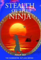 Cover image for Stealth of the ninja / Philip Roy.