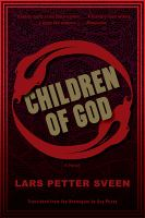 Cover image for Children of God / Lars Petter Sveen ; translated from the Norwegian by Guy Puzy.