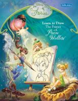 Cover image for Learn to draw the fairies of Pixie Hollow / illustrated by the Disney Storybook artists.