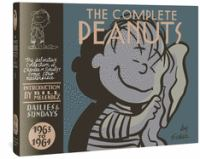 Cover image for The complete Peanuts, 1963 to 1964 : [the definitive collection of Charles M. Schulz's comic strip masterpiece : dailies & sundays] / Charles M. Schulz ; [foreword by Bill Melendez].