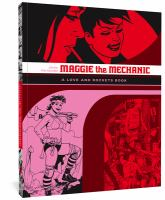 Cover image for Maggie the mechanic : the first volume of 'locas' stories from love & rockets / by Jaime Hernandez.