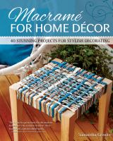 Cover image for Macrame for home decor : 40 stunning projects for stylish decorating / Samantha Grenier.