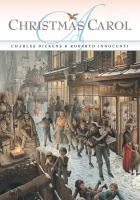 Cover image for A Christmas Carol / Charles Dickens ; [illustrated by] Roberto Innocenti ; designed by Rita Marshall.