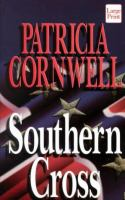 Cover image for Southern cross [large print] / Patricia Cornwell.