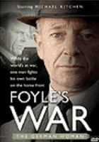 Cover image for Foyle's war. Set 1, disc 1, The German woman [DVD] / Greenlit Productions ; Icon ; directed by Jeremy Silberston.