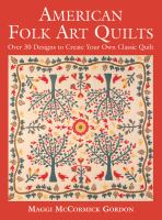 Cover image for American folk art quilts : [over 30 designs to create your own classic quilt] / Maggi McCormick Gordon.