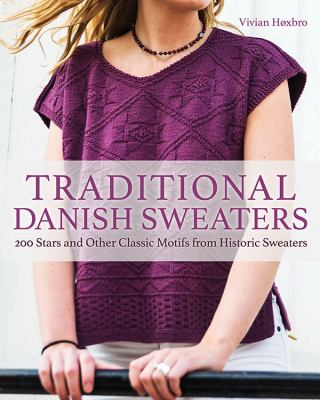 Cover image for Traditional Danish Sweaters : 200 Stars and Other Classic Motifs from Historic Sweaters