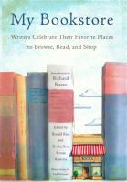 Cover image for My bookstore : writers celebrate their favorite places to browse, read, and shop / edited by Ronald Rice and Booksellers Across America ; introduction by Richard Russo ; afterword by Emily St. John Mandel ; illustrations by Leif Parsons.