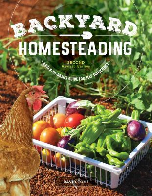 Cover image for Backyard homesteading : a back-to basics guide for self-sufficiency / David Toht.