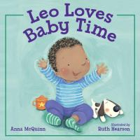 Cover image for Leo loves Baby Time / Anna McQuinn ; illustrated by Ruth Hearson.