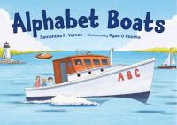 Cover image for Alphabet boats / Samantha R. Vamos ; illustrated by Ryan O'Rourke.