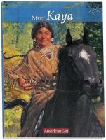 Cover image for Meet Kaya : an American girl / by Janet Shaw ; illustrations, Bill Farnsworth ; vignettes, Susan McAliley.