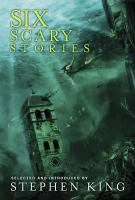 Cover image for Six scary stories / selected & introduced by Stephen King.