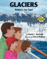 Cover image for Glaciers : nature's icy caps / David L. Harrison ; illustrated by Cheryl Nathan.
