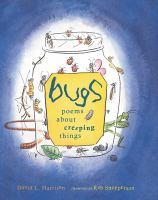 Cover image for Bugs : poems about creeping things / David L. Harrison ; drawings by Rob Shepperson.