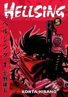Cover image for Hellsing. Vol. 5 / Kohta Hirano ; translation, Duane Johnson ; lettering, Wilbert Lacuna.