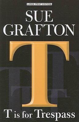 "Cover image for ""T"" is for trespass [large print] / by Sue Grafton."