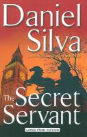 Cover image for The secret servant [large print] / by Daniel Silva.