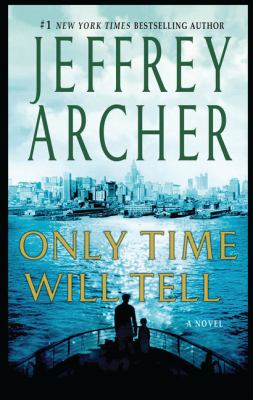 Cover image for Only time will tell [large print] / Jeffrey Archer.