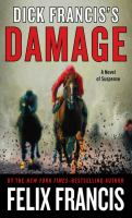 Cover image for Dick Francis's damage [large print] : a novel of suspense / Felix Francis.