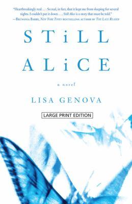 Cover image for Still Alice [large print] : [a novel] / Lisa Genova.