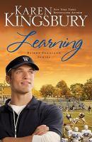 Cover image for Learning [large print] / Karen Kingsbury.