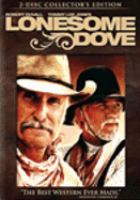 Cover image for Lonesome Dove [DVD] / a Motown Productions in association with Pangaea and RHI Entertainment ; produced by Dyson Lovell ; teleplay by Bill Wittliff ; directed by Simon Wincer.