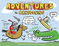 Cover image for Adventures in cartooning / James Sturm, Andrew Arnold, Alexis Frederick-Frost.